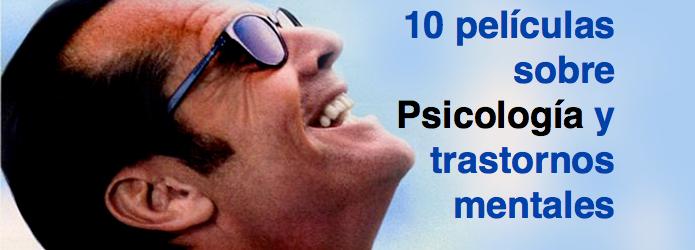 10 películas sobre Psicología y trastornos mentales