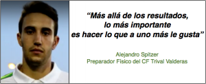 Entrevista Álex Spitzer, Preparador Físico del Trival Valderas