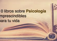 10 libros sobre Psicología imprescindibles para tu vida