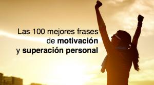 Las 100 mejores frases de motivación y superación personal