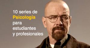 10 series de Psicología para estudiantes y profesionales